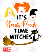 Sublimation print - It's Hocus Pocus Time Witches #782