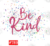 Sublimation print - Be Kind #789