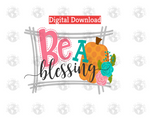 Be a blessing (Instant Print) Digital Download