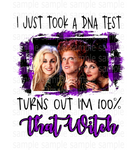 (Instant Print) Digital Download - I took a DNA test turns out I'm 100% that witch