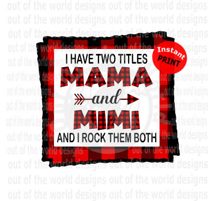I have two titles Mom and Grammy I rock them both (Instant Print) Digital Download
