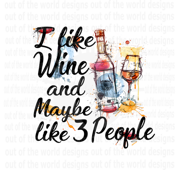 (Instant Print) Digital Download - I like wine and maybe 3 people