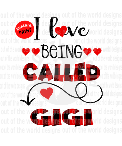 I love being called Gigi (Instant Print) Digital Download