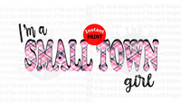I'm a small town girl (Instant Print) Digital Download
