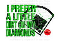 I prefer a little dirt on my diamonds green (Instant Print) Digital Download
