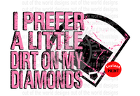 I prefer a little dirt on my diamonds pink (Instant Print) Digital Download