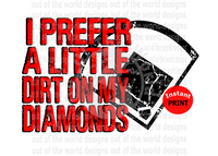 I prefer a little dirt on my diamonds red  (Instant Print) Digital Download