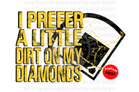 I prefer a little dirt on my diamonds yellow (Instant Print) Digital Download