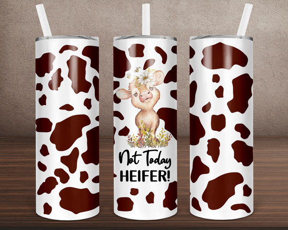 (Instant Print) Digital Download - Not today heifer tumbler  - 20oz skinny straight & tapered file