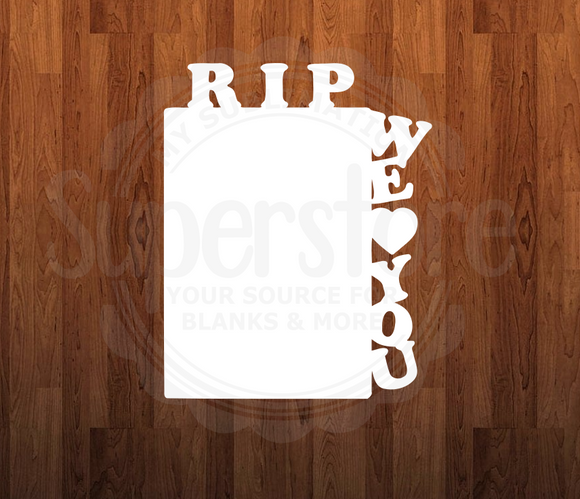 RIP We Love You -  INCLUDES feet- 2 different sizes - Single Sided