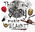 Sublimation print - This is my scary movie blanket