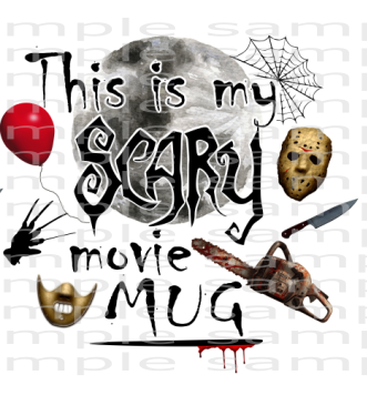 (Instant Print) Digital Download - This is my scary movie mug