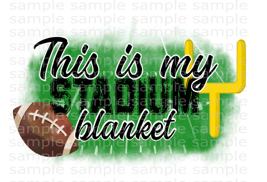 (Instant Print) Digital Download - This is my stadium blanket