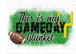 Sublimation print - This is my gameday blanket