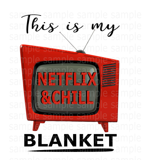 (Instant Print) Digital Download - This is my netflix and chill blanket