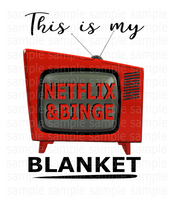 (Instant Print) Digital Download - This is my netflix and binge blanket