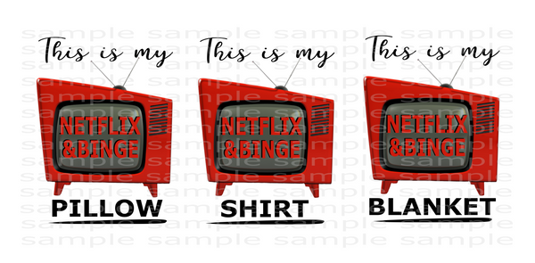 (Instant Print) Digital Download - 3pc Bundle set, This is my netflix and binge , blanket, shirt and pillow