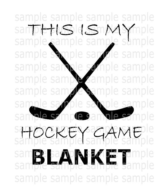 (Instant Print) Digital Download - This is my hockey game blanket