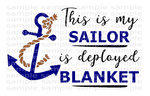 (Instant Print) Digital Download - This is my sailor is deployed blanket
