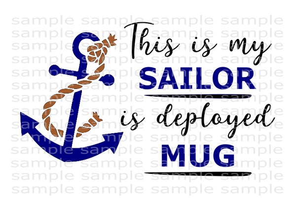 (Instant Print) Digital Download - This is my sailor is deployed mug