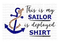(Instant Print) Digital Download - This is my sailor is deployed shirt