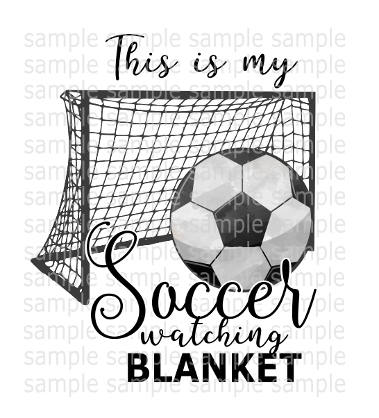 (Instant Print) Digital Download - This is my soccer watching blanket