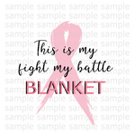 Sublimation print - This is my fight my battle blanket