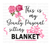 (Instant Print) Digital Download - This is my beauty pageant sitting blanket