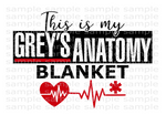 (Instant Print) Digital Download - This is my Grey's Anatomy Blanket