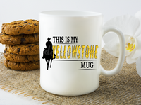 (Instant Print) Digital Download -  This is my Yellowstone mug - made for our sublimation blanks