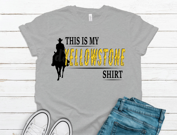 (Instant Print) Digital Download -  This is my Yellowstone shirt - made for our sublimation blanks