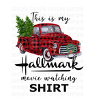 (Instant Print) Digital Download - This is my Hallmark movie watching shirt