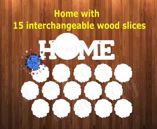 WOOD SLICE & Home Sign Combo  ( you get all 16 pieces ) - Sublimation MDF