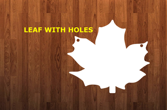 Leaf with holes - Wall Hanger - 3 sizes to choose from -  Sublimation Blank  - 1 sided  or 2 sided options