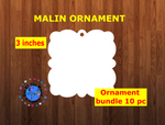 Malin shape 10pc or 25 pc  Ornament Bundle Price