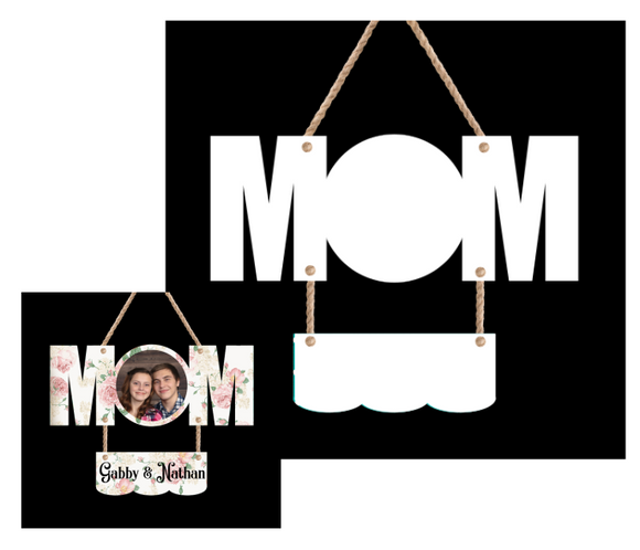 Mom 2 piece hanger SIZE 5.60x14  -  Sublimation Blank Wall or Door Hanger