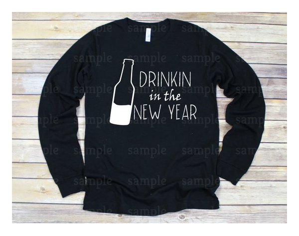 Drinkin in the new year screen print