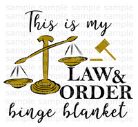 (Instant Print) Digital Download - This is my law and order binge blanket