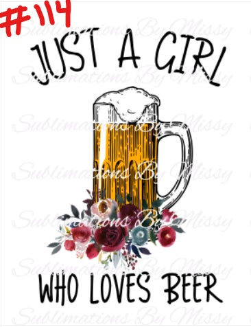 Sublimation print - Just a girl who loves beer