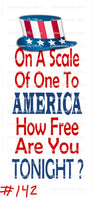 Sublimation print - On a scale of one to America how free are you tonight ?