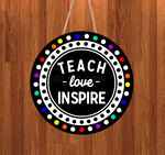 (Instant Print) Digital Download - Teach love inspire round   , made for our  MDF blanks