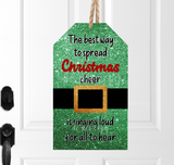 (Instant Print) Digital Download - The best way to spread Christmas cheer is singing loud for all to hear , made for our  MDF blanks