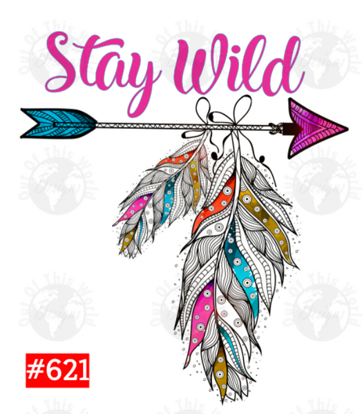 Sublimation print - Stay Wild #621