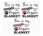 (Instant Print) Digital Download - 3pc Bundle , This is my snuggle with my doggie blanket