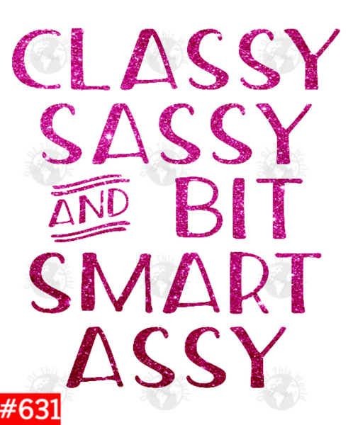 Sublimation print - Classy sassy and a bit smart assy pink glitter #631