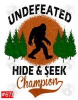 Sublimation print - Undefeated hide and seek champion bigfoot #671