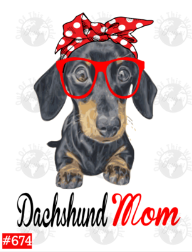 Sublimation print - Dachshund Mom Paint/Watercolor Dog #674