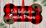 (Instant Print) Digital Download - We believe in Santa Paws dog bone , made for our MDF blanks