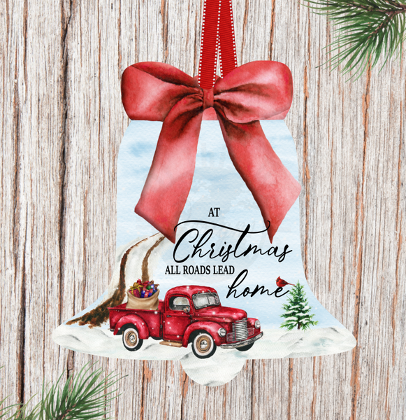 Sublimation print ONLY -At Christmas all roads lead home Bell - Made for our MDF sublimation