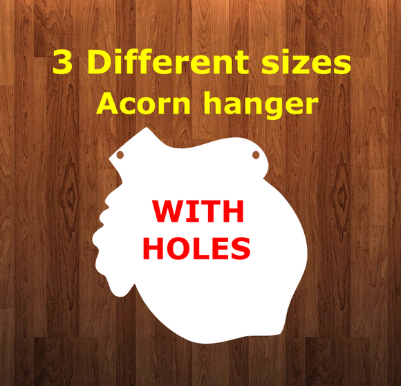 Acorn WITH holes - Wall Hanger - 3 sizes to choose from -  Sublimation Blank  - 1 sided  or 2 sided options